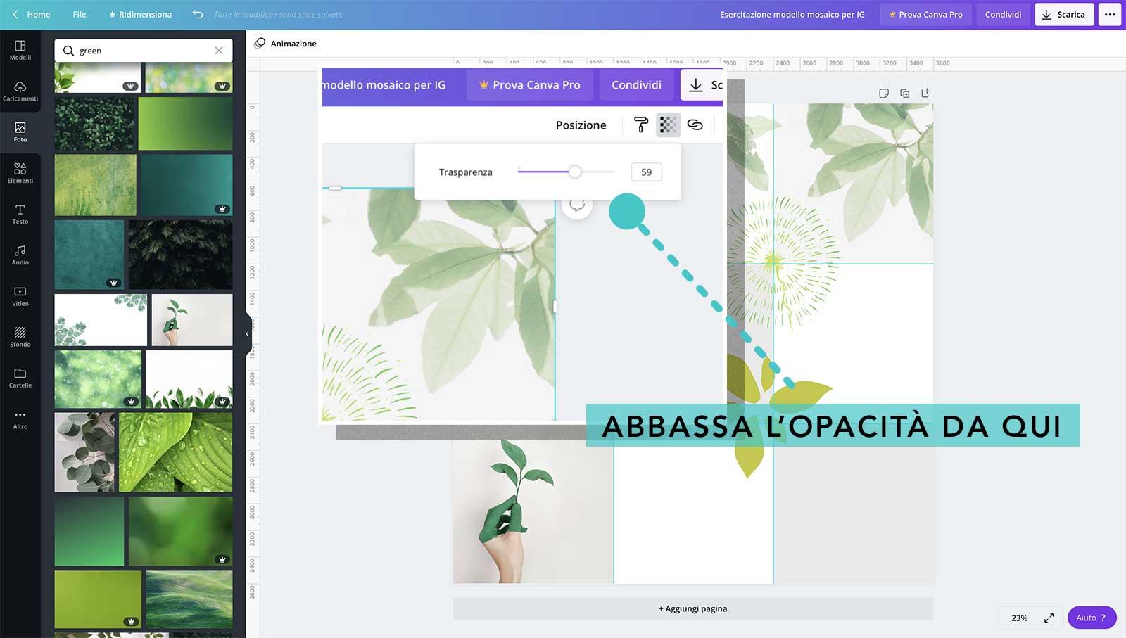 4° step: prova a sperimentare diverse opacità dei vari elementi che inserisci - feed mosaico in Canva